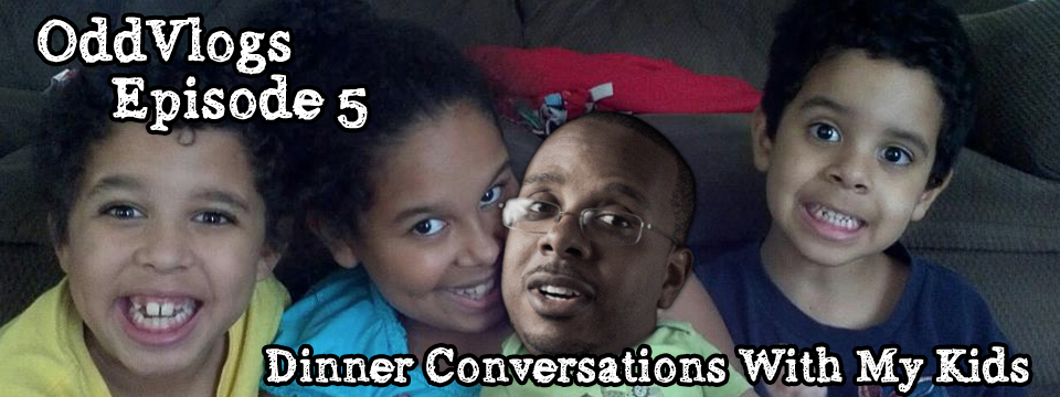 Dinner Conversations With My Kids – Oddvlog Episode #5