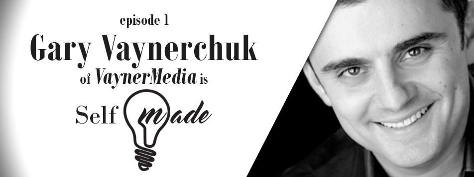 Gary Vaynerchuk of VaynerMedia – Self/Made