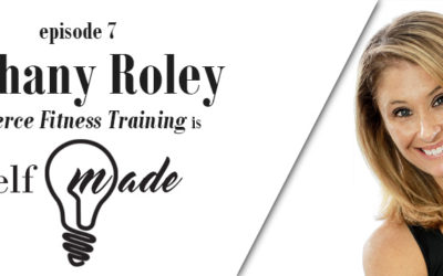 Bethany Roley of Fierce Fitness Training – Self/Made