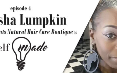 Natasha Lumpkin of Tasha's Talents Natural Hair Care Boutique – Self/Made